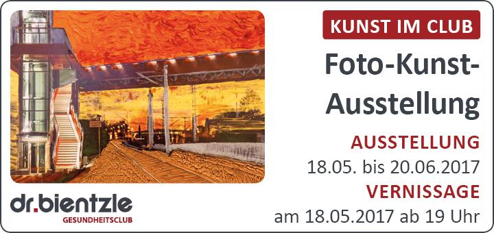 Foto-Kunst-Ausstellung vom 18.05. bis 20.06.2017